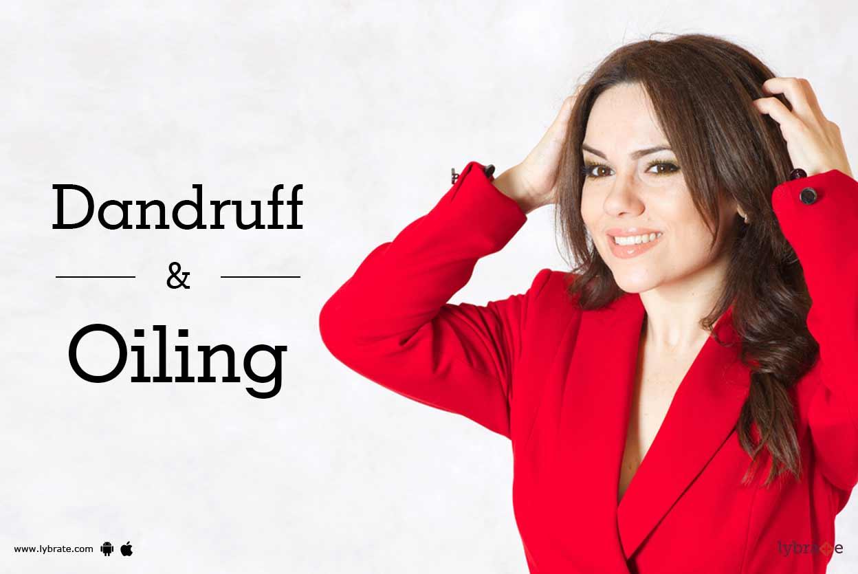 Dandruff & Oiling