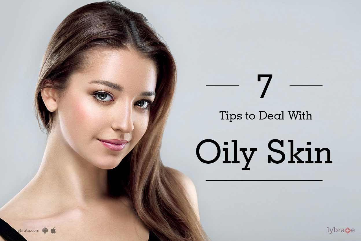 Tips to Deal With Oily Skin