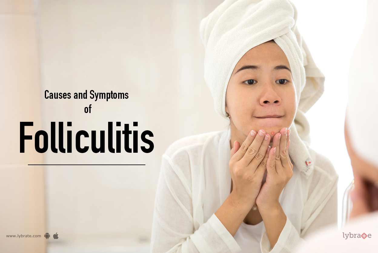 Causes and Symptoms of Folliculitis